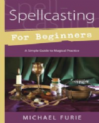 Spellcasting For Beginners - Michael Furie